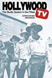 Hollywood TV: The Studio System in the Fifties (Texas Film Studies Series)