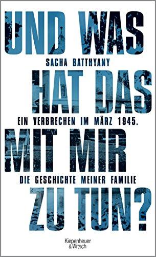 Und was hat das mit mir zu tun?: Ein Verbrechen im März 1945. Die Geschichte meiner Familie (German Edition) - Family Mitten