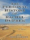 The Personal History of Rachel Dupree, Ann Weisgarber, 1410431916