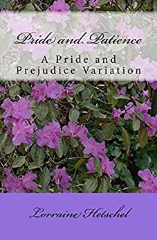 Pride and Patience: A Pride and Prejudice Variation by [Hetschel, Lorraine]
