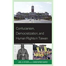 Confucianism, Democratization, and Human Rights in Taiwan
