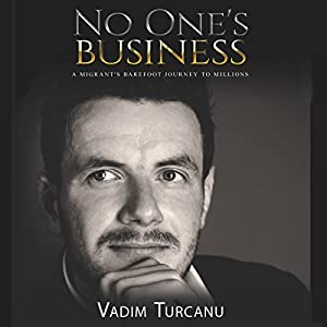 No One's Business: A Migrant's Barefoot Journey to Millions Audiobook