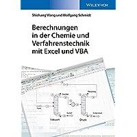 Berechnungen in der Chemie und Verfahrenstechnik mit Excel und VBA (Arbeitsbücher Verfahrenstechnik - für Studium und Beruf)