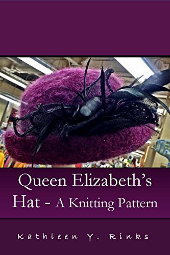 Queen Elizabeth's Hat: A Knitting Pattern -