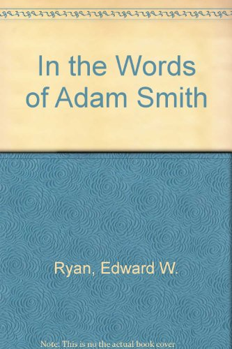 In the Words of Adam Smith