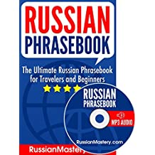 Russian Phrasebook: The Ultimate Russian Phrasebook for Travelers and Beginners (Audio Included)