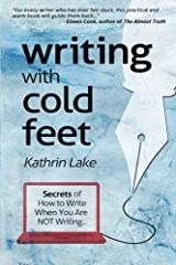 Writing with Cold Feet: Secrets of How to Write When You Are NOT Writing Paperback