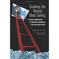 Cracking the Highest Glass Ceiling: A Global Comparison of Women's Campaigns for Executive Office (Women and Minorities in Politics)