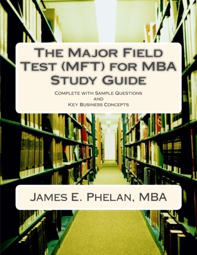 Price comparison product image The Major Field Test (MFT) for MBA Study Guide: Complete with Sample Questions and Key Business Concepts