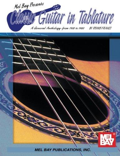 Mel Bay Presents: Classic Guitar in Tablature