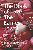 img - for The Book of Love: The Earnest Jewel book / textbook / text book