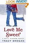 Love Me Sweet (A Bell Harbor Novel)