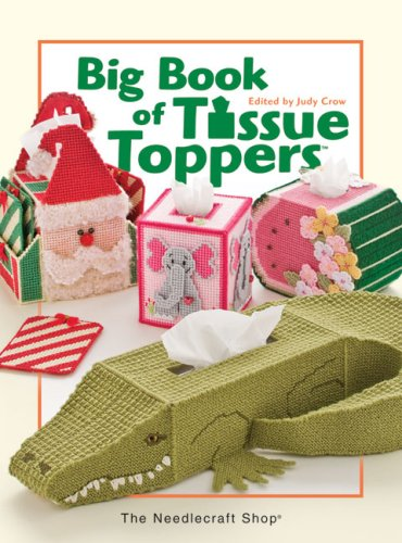 Big Book of Tissue Toppers (Plastic Canvas Box Pattern)