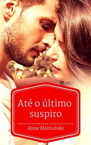 Até o último suspiro (Portuguese Edition) (Ate O)