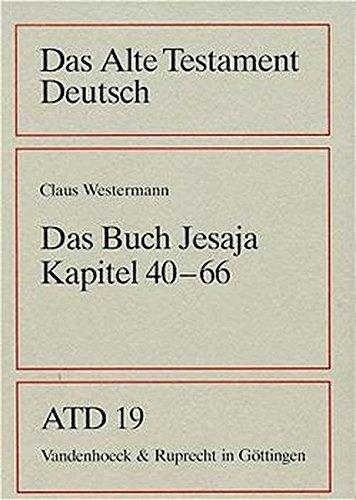 Das Alte Testament Deutsch (ATD), Tlbd.19, Das Buch Jesaja, Kapitel 40-66 (Das Alte Testament Deutsch / Neues Göttinger Bibelwerk, Band 19)