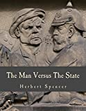 The Man Versus The State (Large Print Edition)