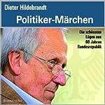 Politiker Märchen: Die schönsten Lügen aus 60 Jahren Bundesrepublik | Dieter Hildebrandt