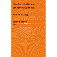 Standardsituationen der Technologiekritik: Merkur-Kolumnen (edition unseld)
