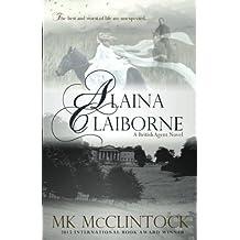 Alaina Claiborne (British Agent Novels) (Volume 1)