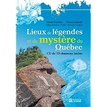 Lieux de légendes et de mystère du Québec: CD de 10 chansons inclus