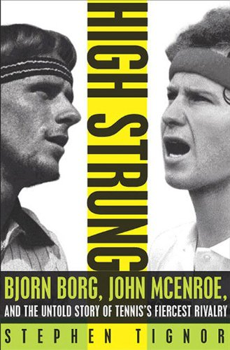 high-strung-bjorn-borg-john-mcenroe-and-the-last-days-of-tenniss-golden-age