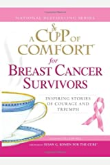 A Cup of Comfort for Breast Cancer Survivors: Inspiring stories of courage and triumph Paperback