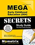 MEGA Early Childhood Education (064) Secrets Study Guide: MEGA Test Review for the Missouri Educator Gateway Assessments