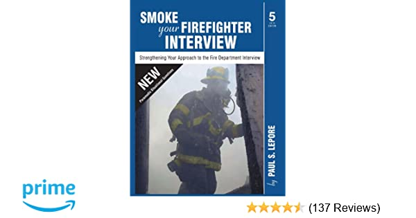 Smoke Your Firefighter Interview Paul S Lepore
