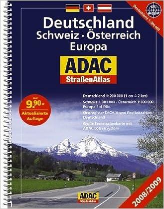 ADAC StraßenAtlas Deutschland / Schweiz / Österreich / Europa 2008/2009: Deutschland 1:200 000, Schweiz 1:301 000, Österreich 1:300 000, Europa 1:4 ... Große Fernstraßenkarte mit ADAC LotsenSystem