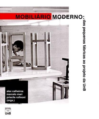Mobiliário Moderno. Das Pequenas Fábricas ao Projeto da UNB