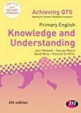 Primary English: Knowledge and Understanding (Achieving QTS Series), Jane A Medwell, David Wray, George E Moore, Vivienne Griffiths, 0857259555