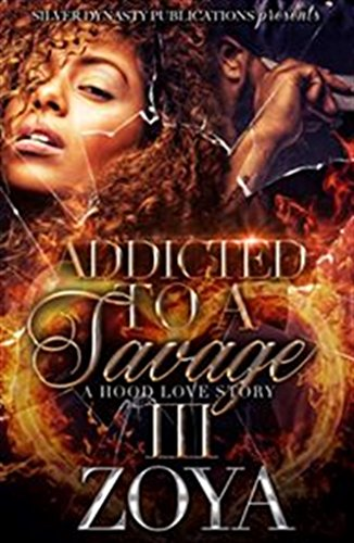 Download for free Addicted To A Savage 3: A Hood Love Story