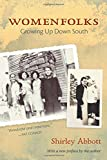 img - for Womenfolks: Growing Up Down South book / textbook / text book