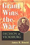 Grant Wins the War, James R. Arnold, 0471157279