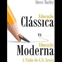 Educação Clássica vs Educação Moderna: A Visão de C. S. Lewis