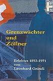 Grenzwächter und Zöllner: Erlebtes 1893-1971