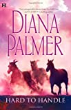 Hard to Handle, Diana Palmer, 0373775113