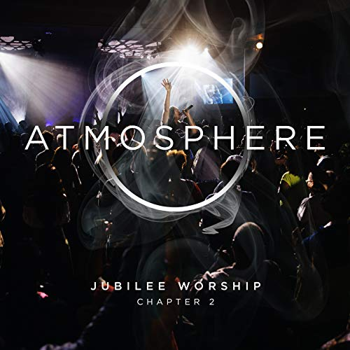 Jubilee Worship - Atmosphere Chapter 2 2018