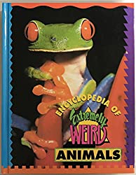 Encyclopedia of extremely weird animals