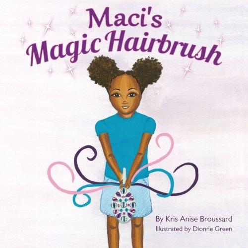 Read Online Maci's Magic Hairbrush PDF