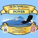 The Ten Supreme Laws to Power | Matthew M. Radmanesh PhD