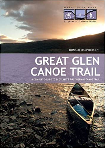 Livres gratuits en ligne à télécharger pour kindle Great Glen Canoe Trail: A Complete Guide to Scotland's First Formal Canoe Trail by Donald Macpherson (2011-10-22) in French FB2