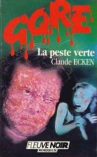 La peste verte par Claude Ecken