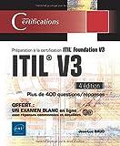 ITIL® V3 - Préparation à la certification ITIL Foundation V3 (4e édition)