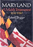 Maryland, a Middle Temperament : 1634-1980, Brugger, Robert J., 080183399X