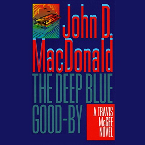 The Deep Blue Good-By: A Travis McGee Novel, Book 1 cover
