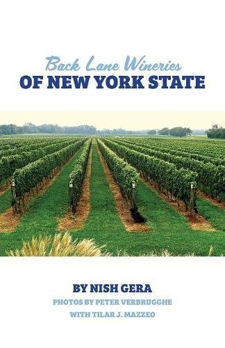 Back Lane Wineries of New York State by Nish Gera