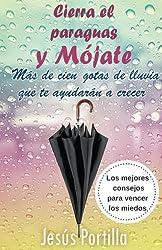Cierra el paraguas y mojate: Los mejores consejos para vencer los miedos (Spanish Edition