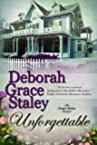 Front cover for the book Unforgettable by Deborah Grace Staley