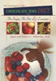 The Cardiologist's Wife's CHOCOLATE TOO! Diet, Joyce Schneider, Robert G. Schneider, 1419673637